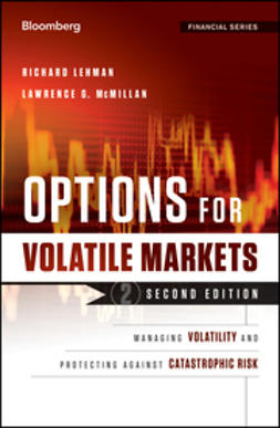 Lehman, Richard - Options in Volatile Markets: Managing Volatility and Protecting Against Catastrophic Risk, e-kirja