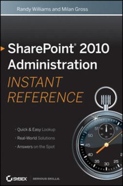 Williams, Randy - SharePoint 2010 Administration Instant Reference, ebook