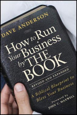 Anderson, Dave - How to Run Your Business by THE BOOK: A Biblical Blueprint to Bless Your Business, ebook