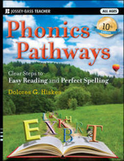 Hiskes, Dolores G. - Phonics Pathways: Clear Steps to Easy Reading and Perfect Spelling, ebook