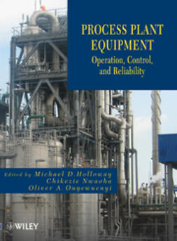 Holloway, Michael - Process Plant Equipment: Operation, Control, and Reliability, e-bok