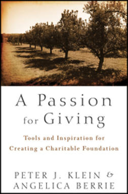 Klein, Peter - A Passion for Giving: Tools and Inspiration for Creating a Charitable Foundation, ebook