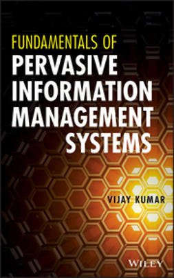 Kumar, Vijay - Fundamentals of Pervasive Information Management Systems, ebook