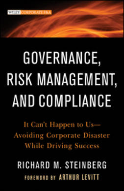 Steinberg, Richard M. - Governance, Risk Management, and Compliance: It Can't Happen to Us--Avoiding Corporate Disaster While Driving Success, ebook
