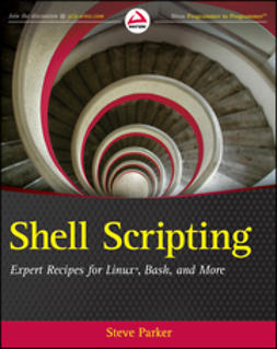 Parker, Steve - Shell Scripting: Expert Recipes for Linux, Bash and more, ebook