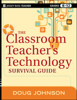 Johnson, Doug - The Classroom Teacher's Technology Survival Guide, e-kirja