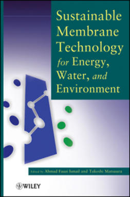 Ismail, Ahmad Fauzi - Sustainable Membrane Technology for Energy, Water, and Environment, e-bok