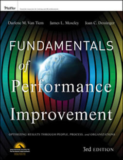 Dessinger, Joan C. - Fundamentals of Performance Improvement: A Guide to Improving People, Process, and Performance, ebook