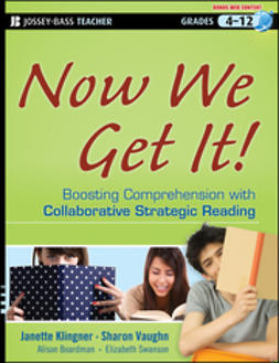 Klingner, Janette K. - Now We Get It!: Boosting Comprehension with Collaborative Strategic Reading, ebook