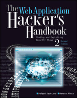 Stuttard, Dafydd - The Web Application Hacker's Handbook: Discovering and Exploiting Security Flaws, ebook