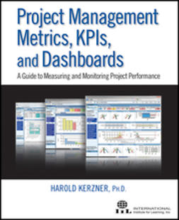 Kerzner, Harold - Project Management Metrics, KPIs, and Dashboards: A Guide to Measuring and Monitoring Project Performance, ebook