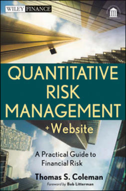Coleman, Thomas S. - Quantitative Risk Management + Website: A Practical Guide to Financial Risk, ebook