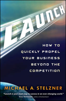 Stelzner, Michael A. - Launch: How to Quickly Propel Your Business Beyond the Competition, ebook