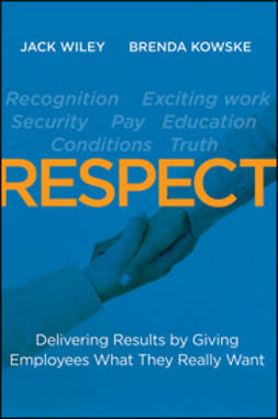Wiley, Jack - RESPECT: Delivering Results by Giving Employees What They Really Want, ebook