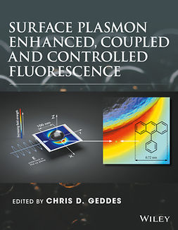 Geddes, Chris D. - Surface Plasmon Enhanced, Coupled and Controlled Fluorescence, ebook