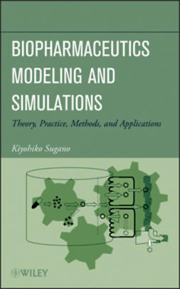 Sugano, Kiyohiko - Biopharmaceutics Modeling and Simulations: Theory, Practice, Methods, and Applications, ebook