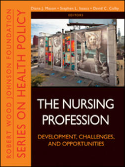 Mason, Diane J. - The Nursing Profession: Development, Challenges, and Opportunities, ebook