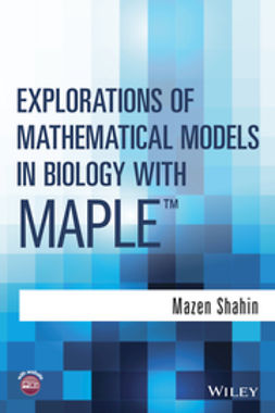 Shahin, Mazen - Explorations of Mathematical Models in Biology with Maple, ebook