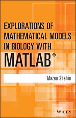Shahin, Mazen - Explorations of Mathematical Models in Biology with MATLAB, ebook