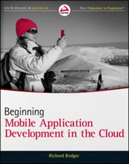 Rodger, Richard - Beginning Building Mobile Application Development in the Cloud, e-kirja
