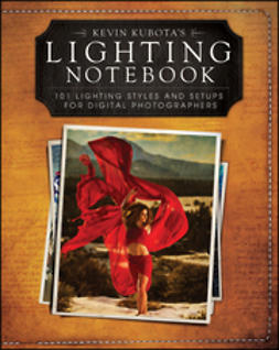 Kubota, Kevin - Kevin Kubotas Lighting Notebook: 101 Lighting Styles and Setups for Digital Photographers, e-kirja