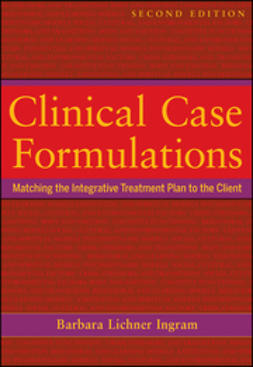 Ingram, Barbara Lichner - Clinical Case Formulations: Matching the Integrative Treatment Plan to the Client, ebook