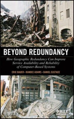 Adams, Randee - Beyond Redundancy: How Geographic Redundancy Can Improve Service Availability and Reliability of Computer-Based Systems, ebook