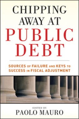 Mauro, Paolo - Chipping Away at Public Debt: Sources of Failure and Keys to Success in Fiscal Adjustment, ebook