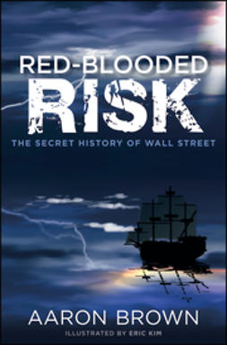 Brown, Aaron - Red-Blooded Risk: The Secret History of Wall Street, ebook