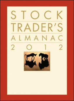 Hirsch, Jeffrey A. - Stock Trader's Almanac 2012, e-bok