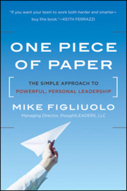 Figliuolo, Mike - One Piece of Paper: The Simple Approach to Powerful, Personal Leadership, ebook