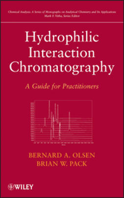Olsen, Bernard A. - Hydrophilic Interaction Chromatography: A  Guide for Practitioners, e-kirja