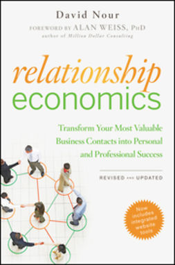 Nour, David - Relationship Economics: Transform Your Most Valuable Business Contacts Into Personal and Professional Success, e-kirja