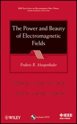 Morgenthaler, Frederic R. - The Power and Beauty of Electromagnetic Fields, ebook