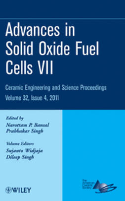 Bansal, Narottam P. - Advances in Solid Oxide Fuel Cells VII: Ceramic Engineering and Science Proceedings, ebook