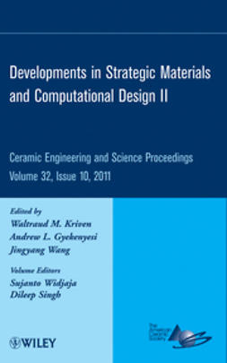 Gyekenyesi, Andrew - Developments in Strategic Materials and Computational Design II: Ceramic Engineering and Science Proceedings, ebook