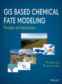 Pistocchi, Alberto - GIS Based Chemical Fate Modeling: Principles and Applications, e-bok
