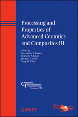 Bansal, Narottam P. - Processing and Properties of Advanced Ceramics and Composites III: Ceramic Transactions, ebook