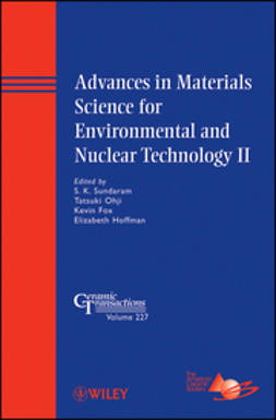 Fox, Kevin - Advances in Materials Science for Environmental and Nuclear Technology II: Ceramic Transactions, ebook