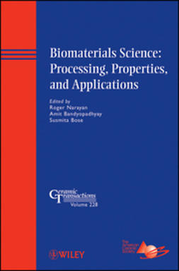 Narayan, Roger - Biomaterials Science -- Processing, Properties, and Applications: Ceramic Transactions, e-bok