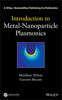 Bryant, Garnett W. - Introduction to Metal-Nanoparticle Plasmonics, ebook