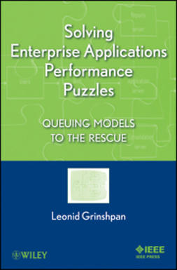 Grinshpan, Leonid - Solving Enterprise Applications Performance Puzzles: Queuing Models to the Rescue, ebook