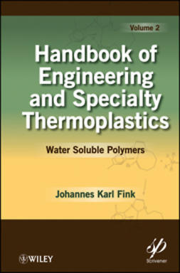 Fink, Johannes Karl - Handbook of Engineering and Specialty Thermoplastics, Water Soluble Polymers, ebook