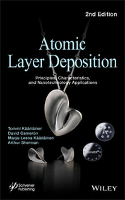 K??ri?inen, Tommi - Atomic Layer Deposition: Principles, Characteristics, and Nanotechnology Applicatons, ebook