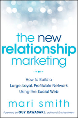 Kawasaki, Guy - The New Relationship Marketing: How to Build a Large, Loyal, Profitable Network Using the Social Web, ebook