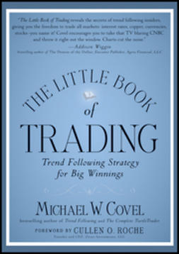 Covel, Michael W. - The Little Book of Trading: Trend Following Strategy for Big Winnings, ebook