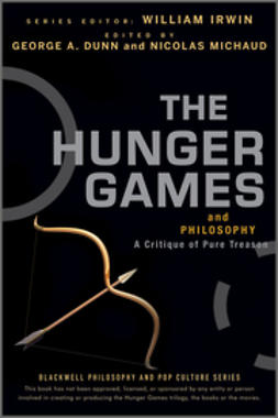 Irwin, William - The Hunger Games and Philosophy: A Critique of Pure Treason, e-bok