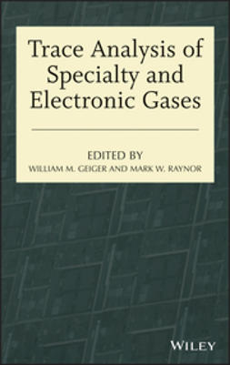Geiger, William M. - Trace Analysis of Specialty and Electronic Gases, ebook