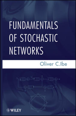Ibe, Oliver C. - Fundamentals of Stochastic Networks, e-kirja