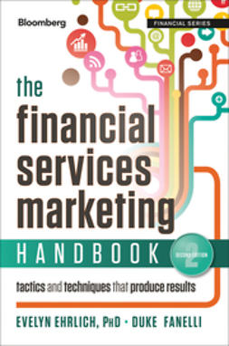 Ehrlich, Evelyn - The Financial Services Marketing Handbook: Tactics and Techniques That Produce Results, e-bok